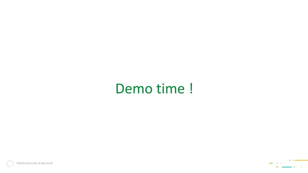 Mobile Data Labs & Microsoft Demo time !