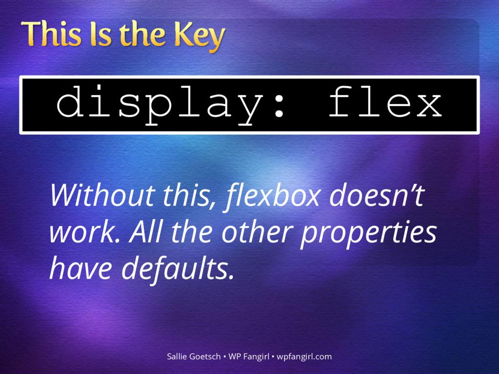 display: flex Sallie Goetsch • WP Fangirl • wpf...