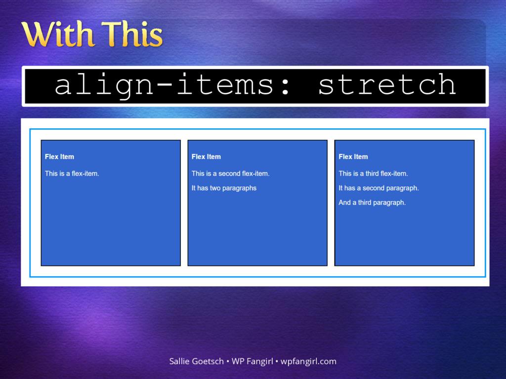 align-items: stretch Sallie Goetsch • WP Fangir...