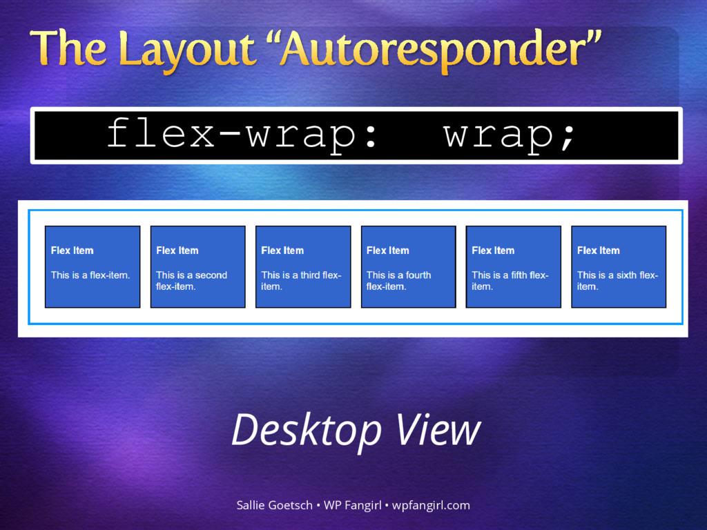 flex-wrap: wrap; Sallie Goetsch • WP Fangirl • ...