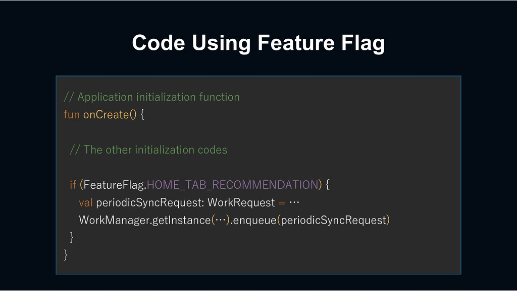 Code Using Feature Flag // Application initiali...