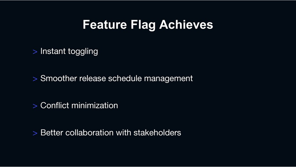 Feature Flag Achieves > Instant toggling > Smoo...