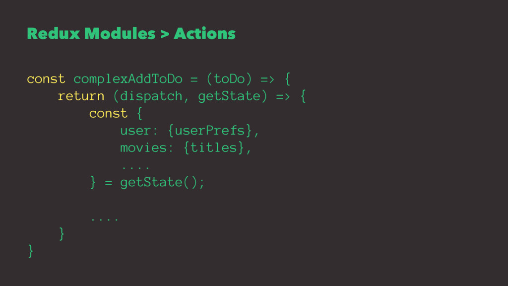 Redux Modules > Actions const complexAddToDo = ...