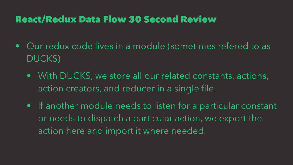 React/Redux Data Flow 30 Second Review • Our re...