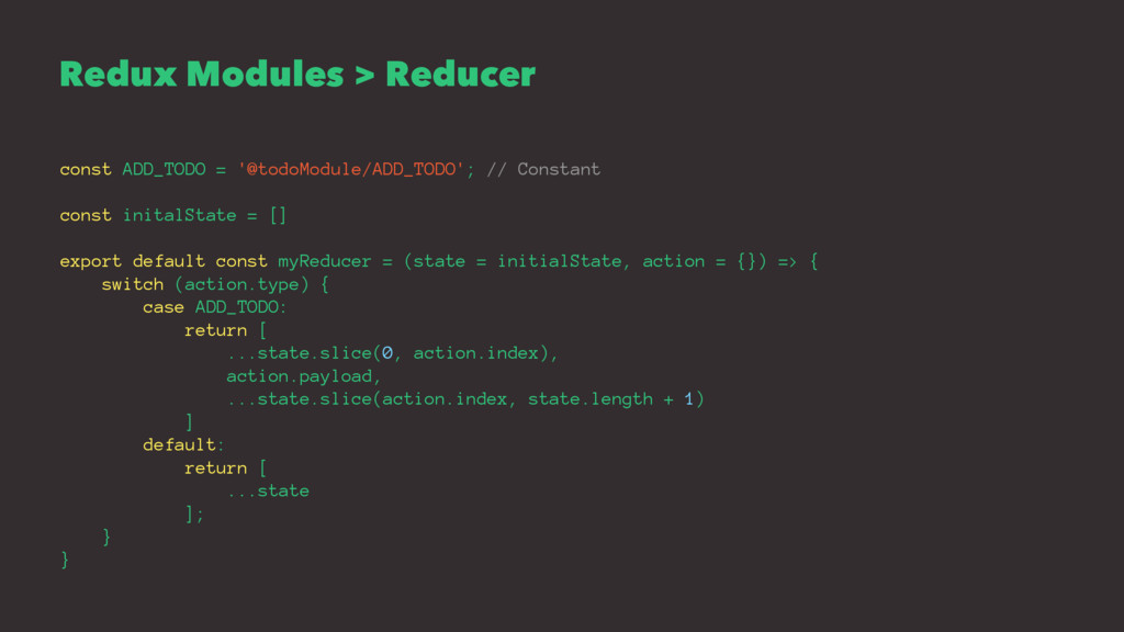 Redux Modules > Reducer const ADD_TODO = '@todo...