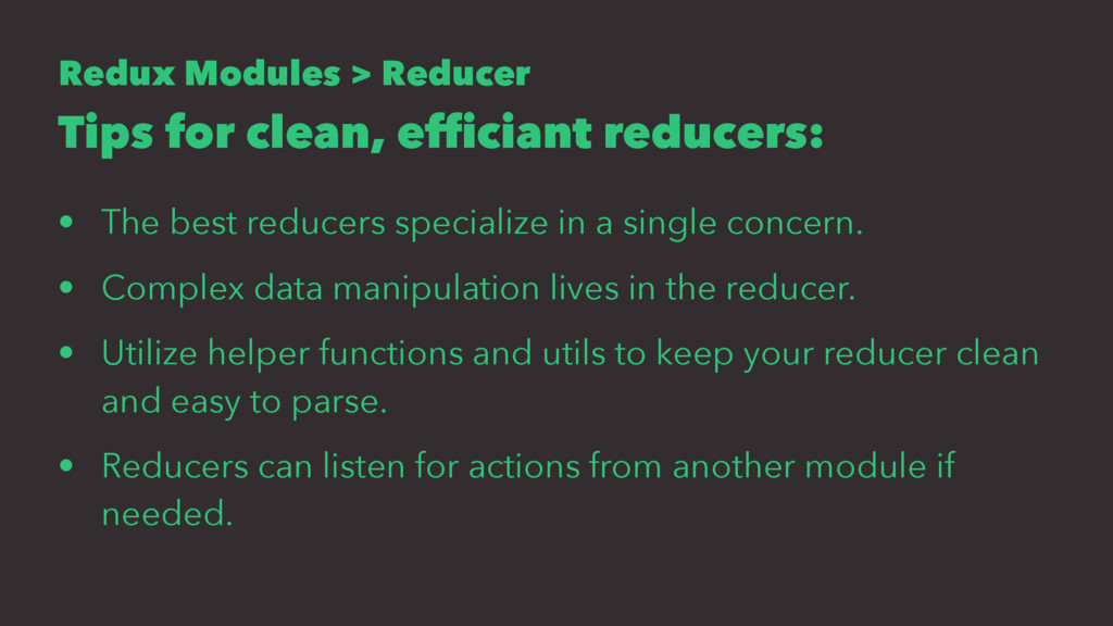 Redux Modules > Reducer Tips for clean, efficia...