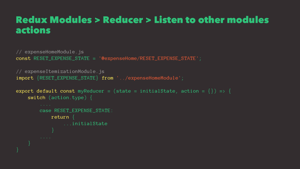 Redux Modules > Reducer > Listen to other modul...