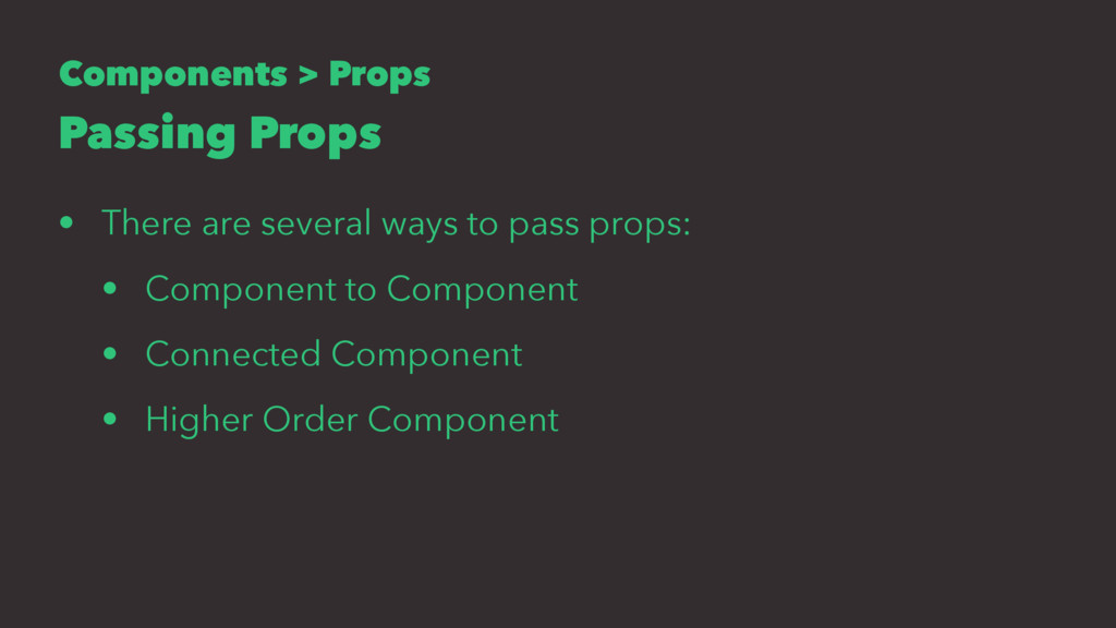 Components > Props Passing Props • There are se...
