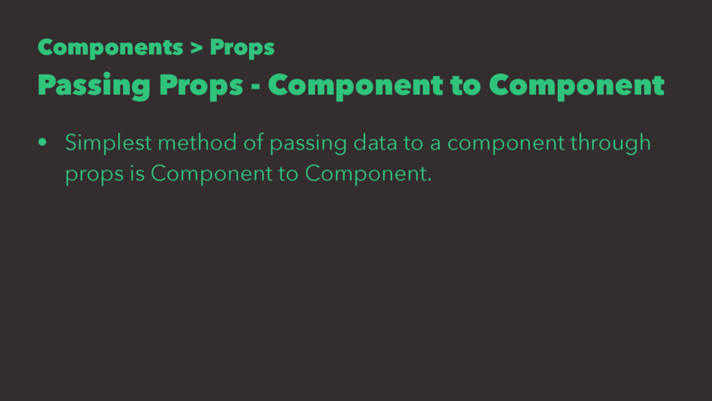 Components > Props Passing Props - Component to...