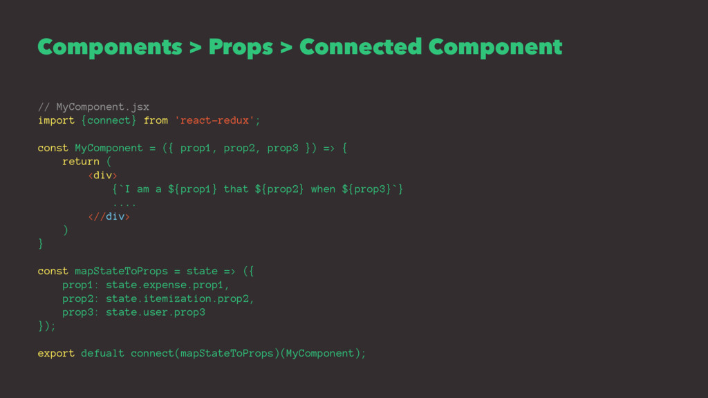 Components > Props > Connected Component // MyC...
