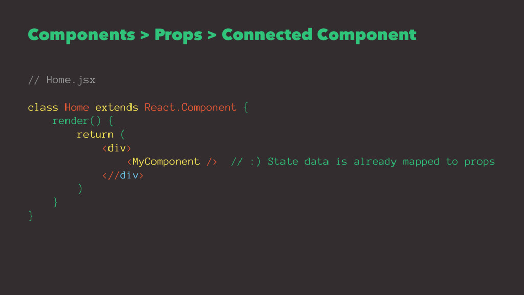 Components > Props > Connected Component // Hom...