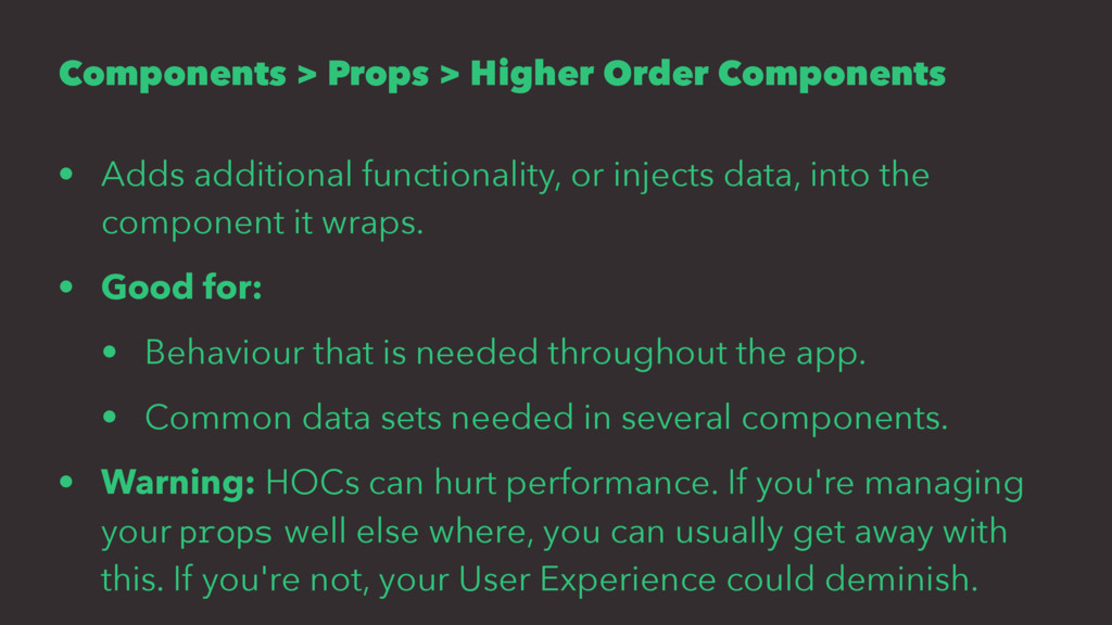 Components > Props > Higher Order Components • ...