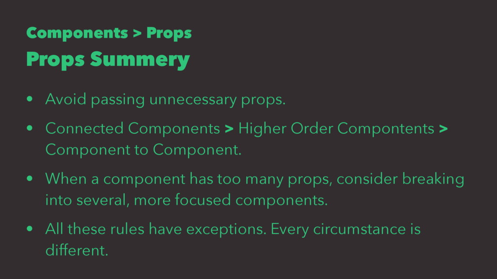 Components > Props Props Summery • Avoid passin...