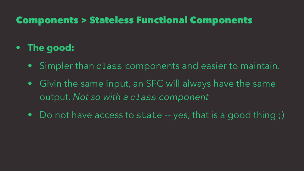 Components > Stateless Functional Components • ...