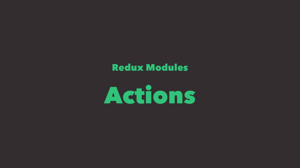 Redux Modules Actions