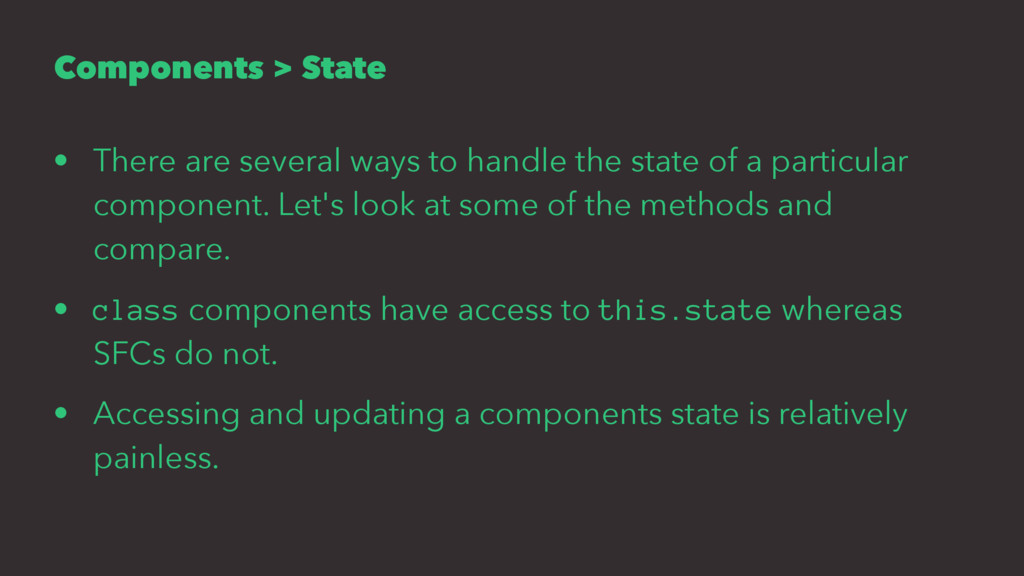 Components > State • There are several ways to ...