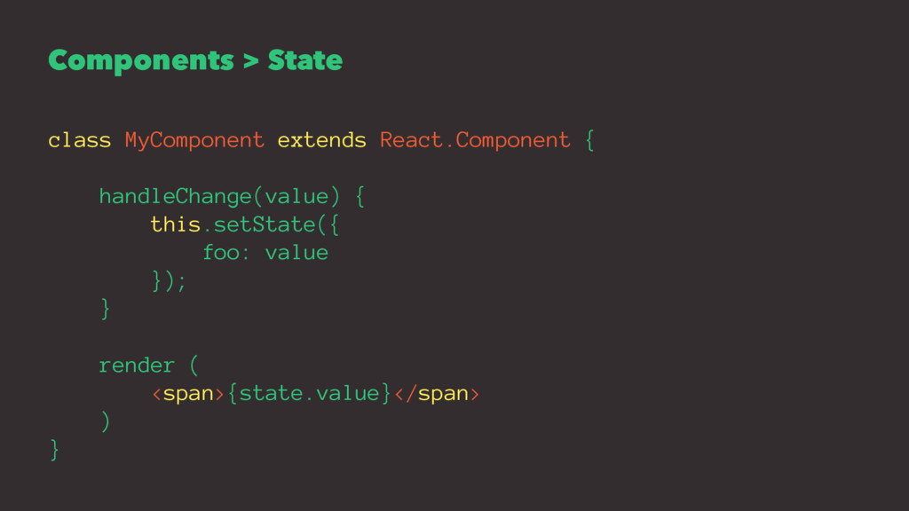 Components > State class MyComponent extends Re...