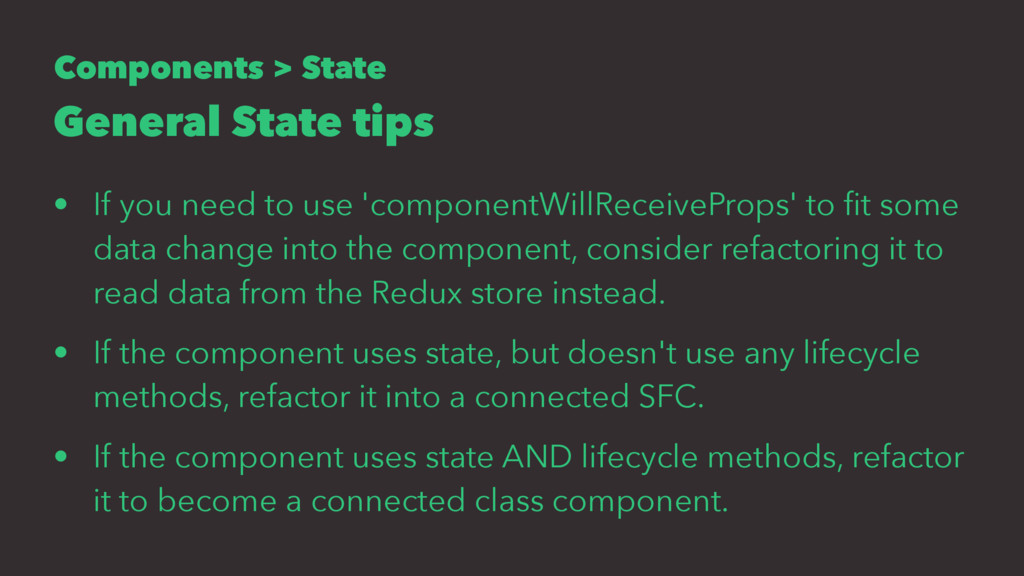 Components > State General State tips • If you ...