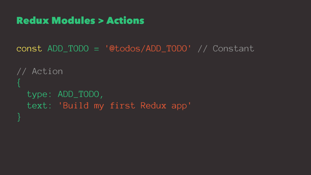 Redux Modules > Actions const ADD_TODO = '@todo...
