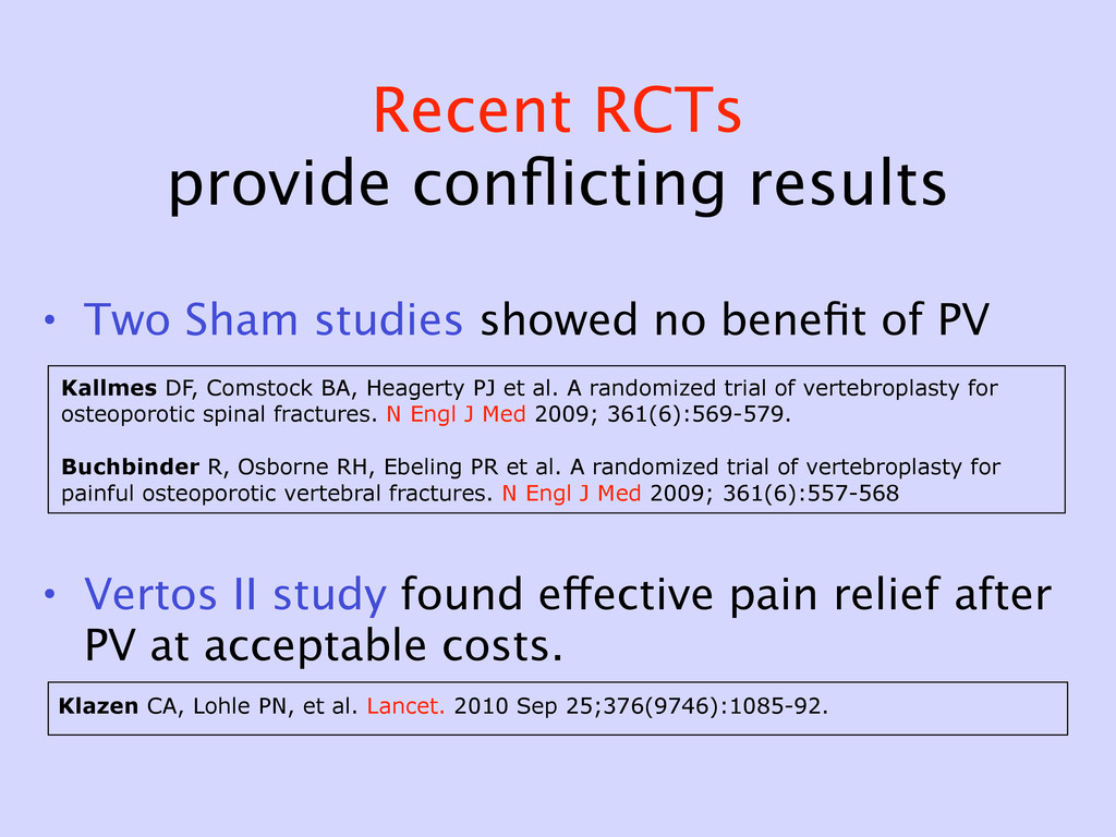 Recent RCTs provide conflicting results • Two Sh...