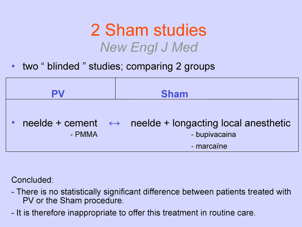 "• two "" blinded "" studies; comparing 2 groups P..."