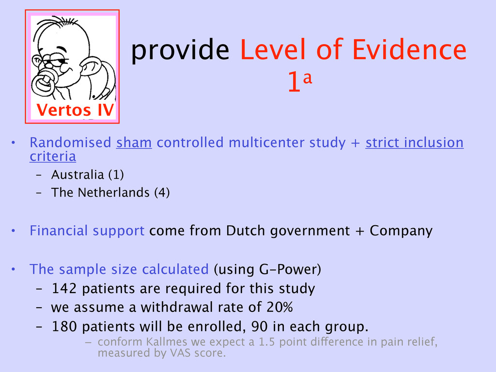 provide Level of Evidence 1a • Randomised sham ...