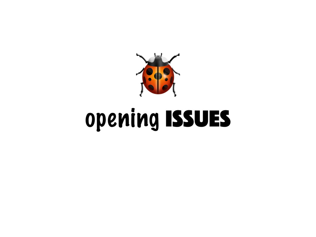 opening issues