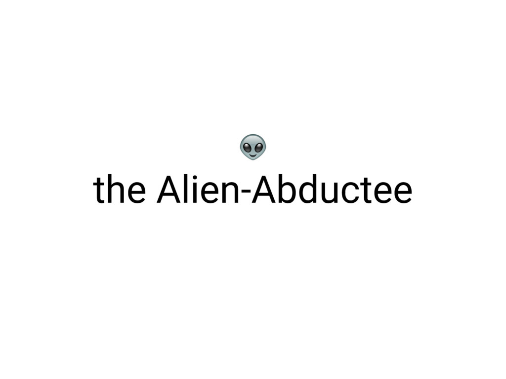 the Alien-Abductee
