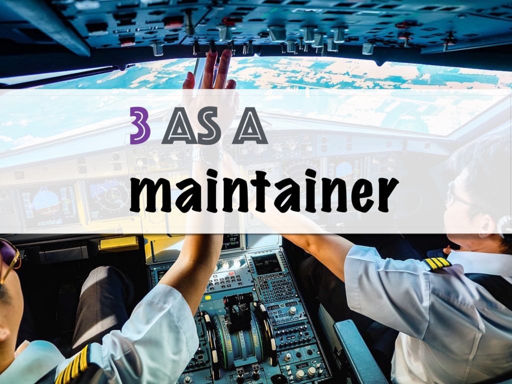 3 as a maintainer