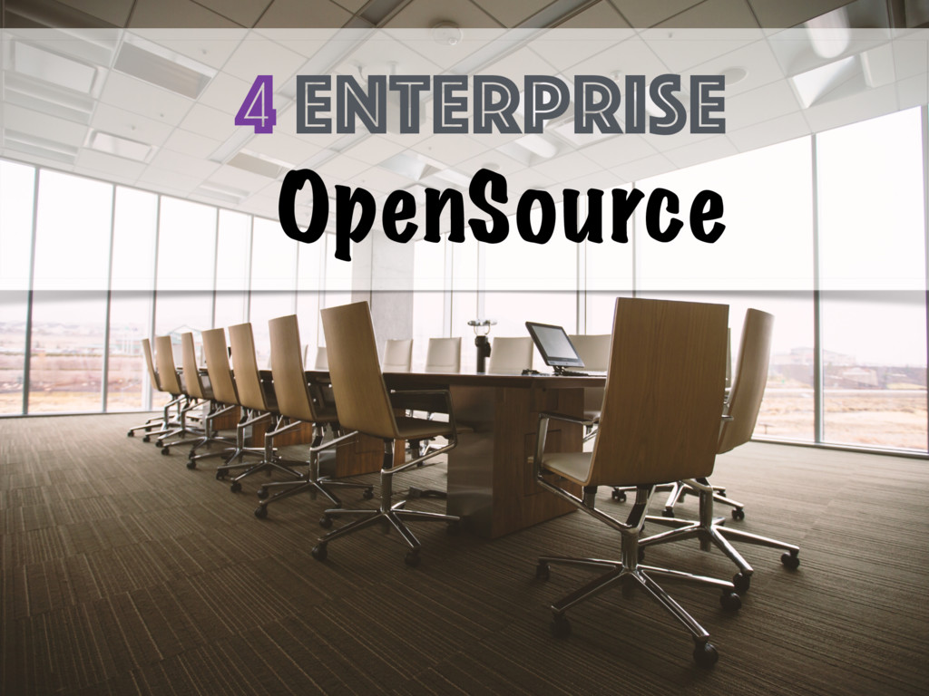 4 enterprise OpenSource