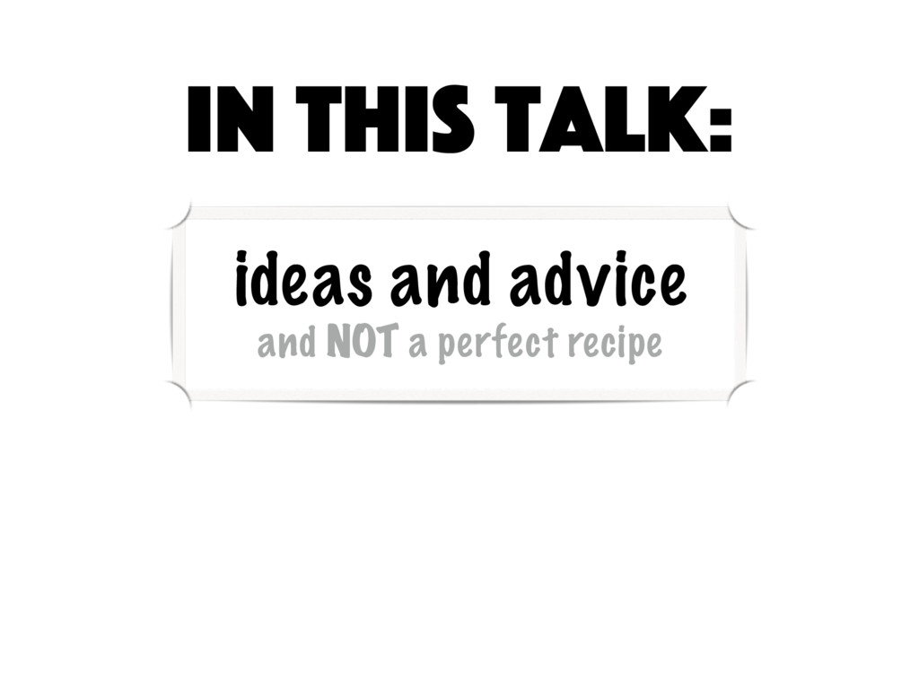 ideas and advice and NOT a perfect recipe In th...