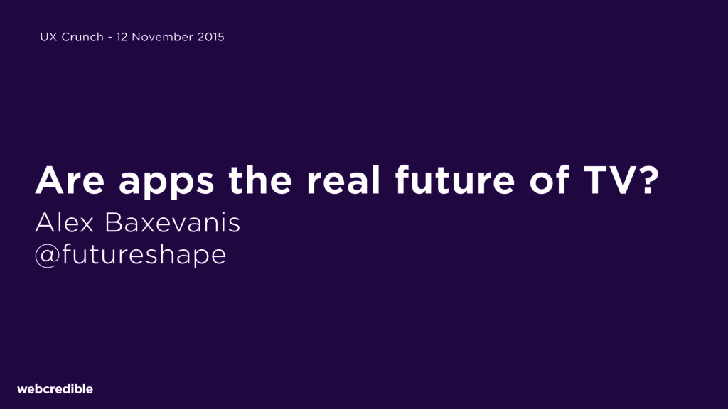 Are apps the real future of TV? Alex Baxevanis ...