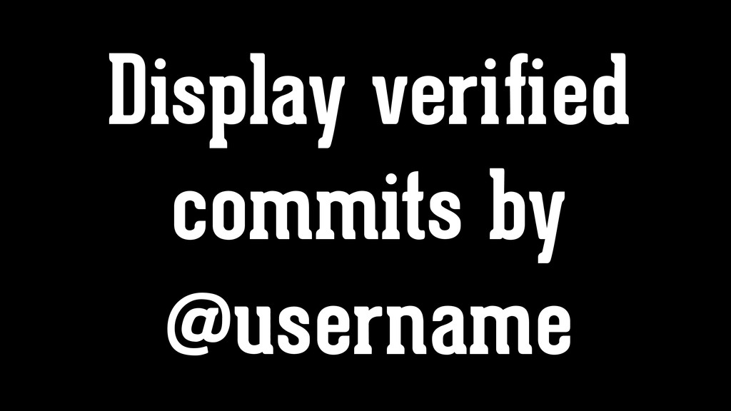 Display verified commits by @username