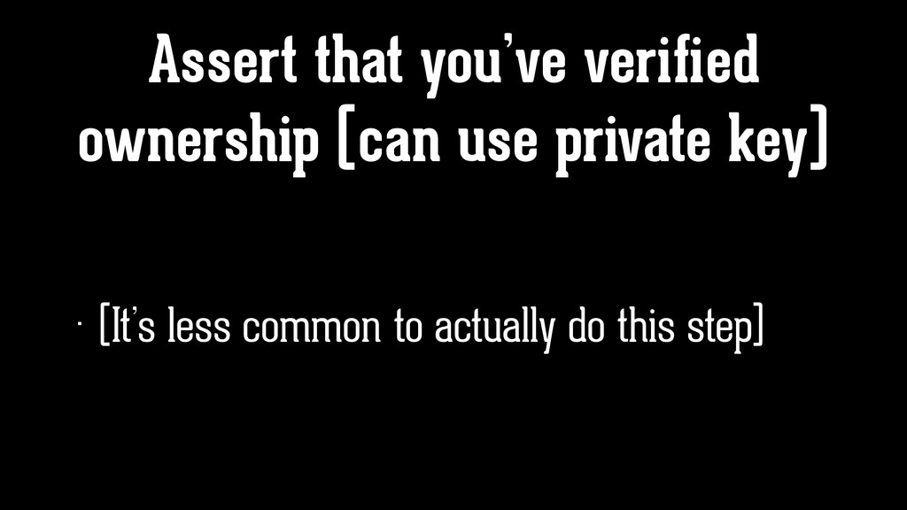 Assert that you've verified ownership (can use p...