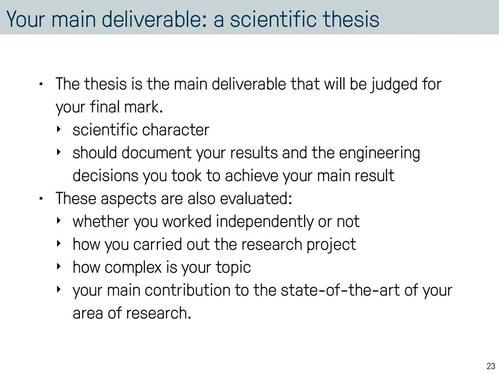 Your main deliverable: a scientific thesis • Th...