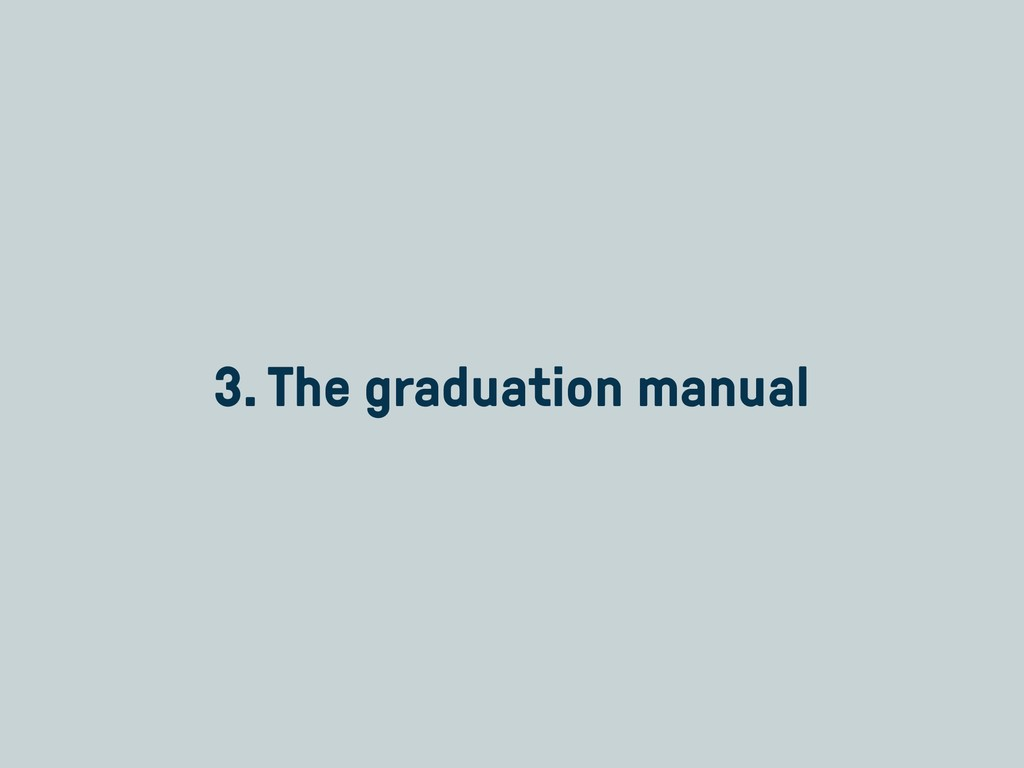 3. The graduation manual