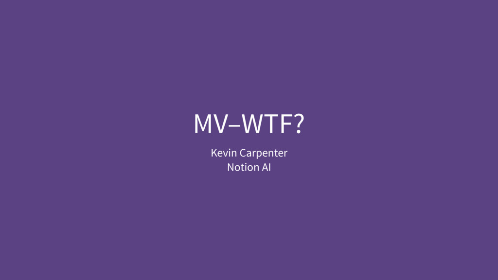 MV–WTF? Kevin Carpenter Notion AI