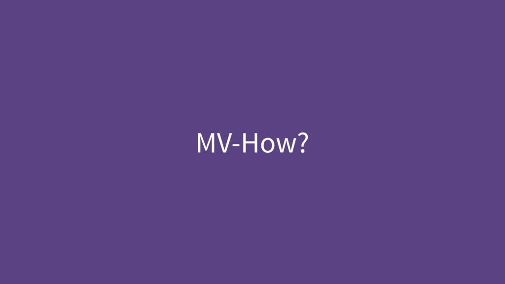 MV-How?