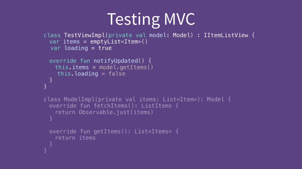 Testing MVC class TestViewImpl(private val mode...