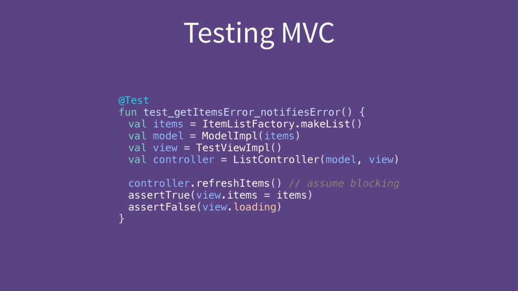 Testing MVC @Test fun test_getItemsError_notif...