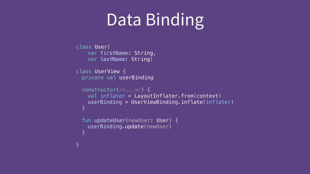 Data Binding class User(