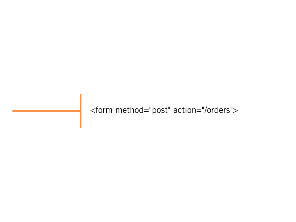 "<form method=""post"" action=""/orders"">"