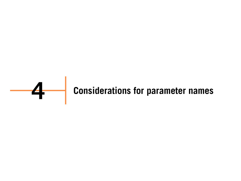 Considerations for parameter names 4