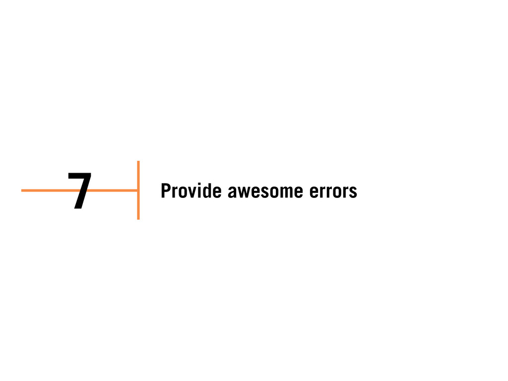 Provide awesome errors 7