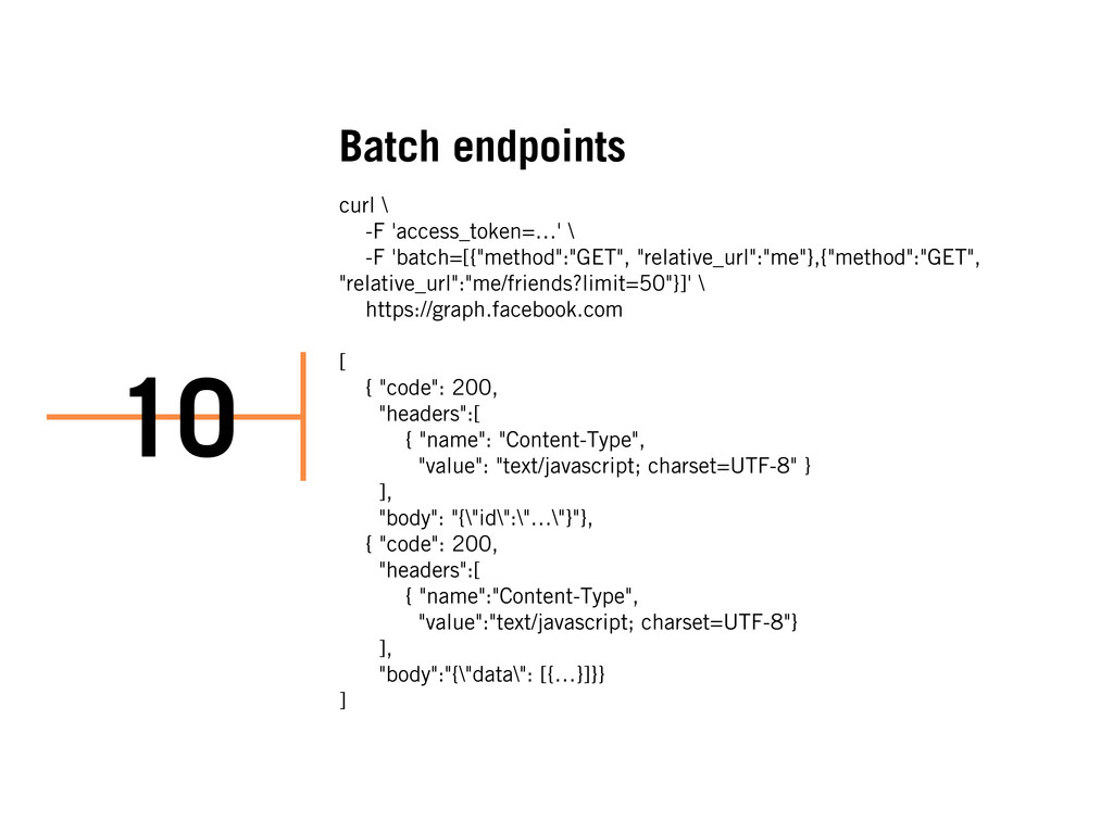 Batch endpoints curl \ -F 'access_token=…' \ -F...