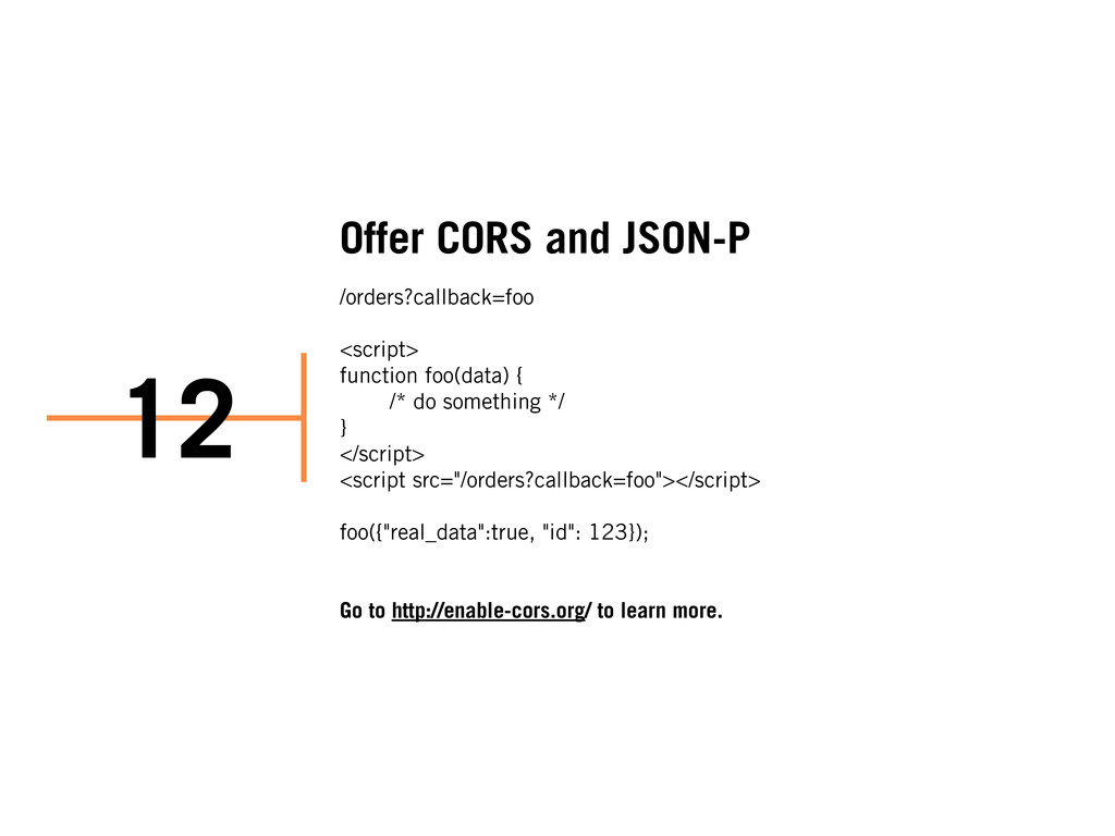 Offer CORS and JSON-P /orders?callback=foo <scr...
