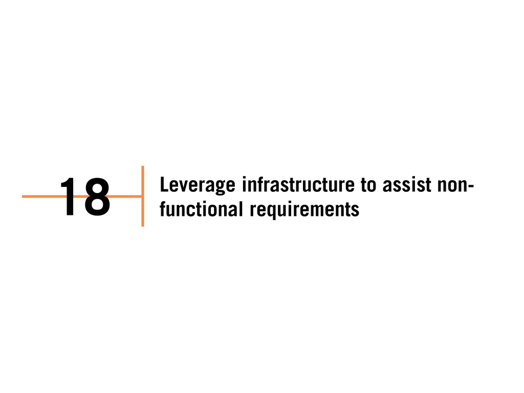 Leverage infrastructure to assist non- function...