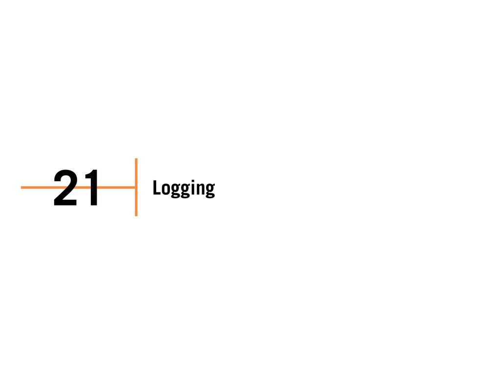 Logging 21