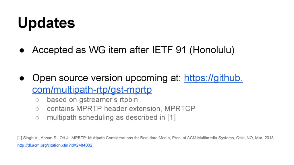 Updates ● Accepted as WG item after IETF 91 (Ho...
