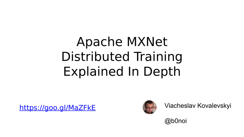 Apache MXNet Distributed Training Explained In ...